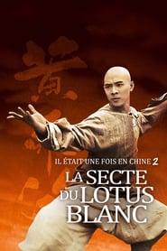 Voir Il était une fois en Chine 2 : La secte du lotus blanc en streaming complet gratuit | film streaming, StreamizSeries.com