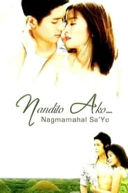 Watch Nandito ako… Nagmamahal sa 'yo (2009)