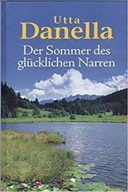 Utta Danella - Der Sommer des glücklichen Narren 2003