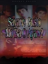Sayaw: Gusto Mo Ba O Ayaw