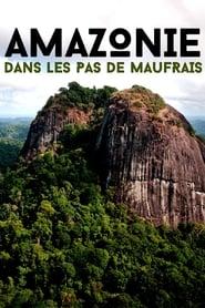 Amazonie, dans les pas de Maufrais (2020)