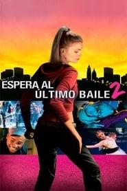 Espera al último baile 2 (2006) Save the Last Dance 2