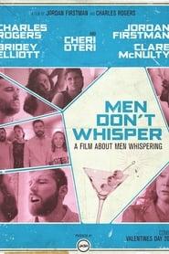 Men Don't Whisper