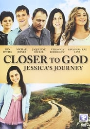 Closer to God: Jessica's Journey