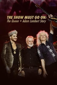 The Show Must Go On: The Queen + Adam Lambert Story
