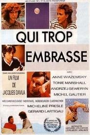 Qui trop embrasse... (1986)