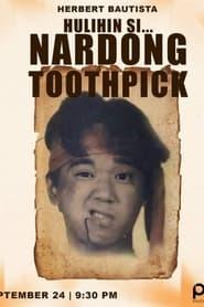Watch Hulihin Si… Nardong Toothpick (1990)
