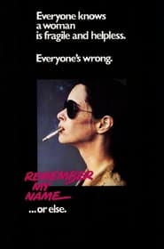 Remember My Name - Remember my name… or else. - Azwaad Movie Database