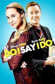 Do I Say I Do? (2017) Openload Movies