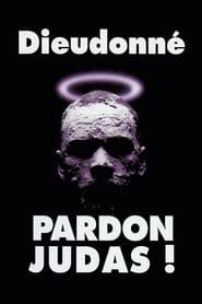 Dieudonné – Pardon Judas !