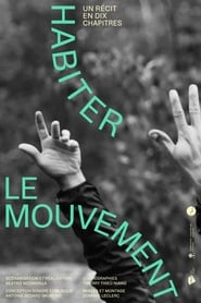 Habiter le mouvement (un récit en 10 chapitres) 2019
