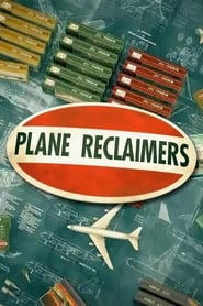 Plane Reclaimers saison 1