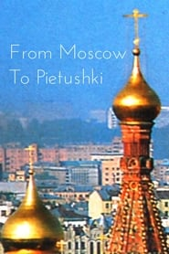 From Moscow to Pietushki (1991)