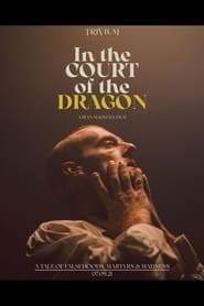 Trivium: In the Court of the Dragon (2021)
