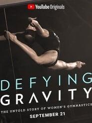 مترجم أونلاين و تحميل Defying Gravity: The Untold Story of Women's Gymnastics 2020 مشاهدة فيلم