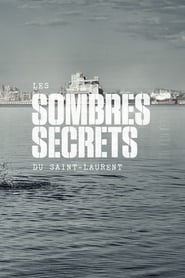 Les sombres secrets du Saint-Laurent