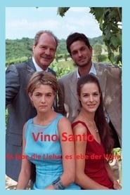 Vino SantoEs lebe die Liebe, es lebe der Wein