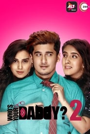 Who's Your Daddy? S02 2020 Alt Web Series Hindi WebRip All Episodes 60mb 480p 200mb 720p 700mb 1080p