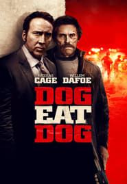Dog Eat Dog (2016) Full Movie