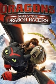 Dragons: Dawn Of The Dragon Racers movie