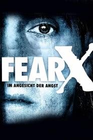 Fear X – Im Angesicht der Angst