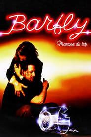 Barfly - Moscone da bar 1987
