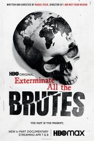 مشاهدة مسلسل Exterminate All the Brutes مترجم أون لاين بجودة عالية