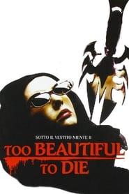 Too Beautiful to Die 1988