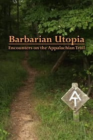 Watch Barbarian Utopia: Encounters on the Appalachian Trail (2019) Fmovies