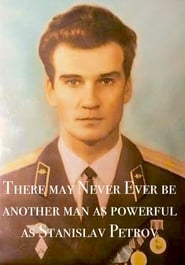 there may Never Ever be another man as powerful as Stanislav Petrov