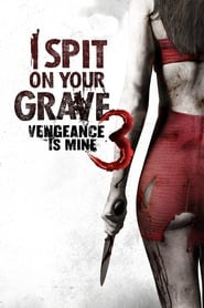 Poster I Spit on Your Grave III: Vengeance is Mine 2015