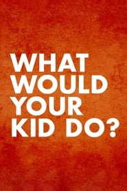 What Would Your Kid Do? Season 2