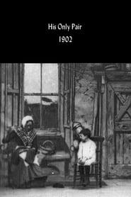 فيلم His Only Pair 1902 مترجم أون لاين بجودة عالية
