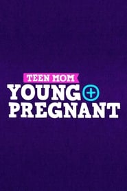 Teen Mom: Young + Pregnant-Azwaad Movie Database