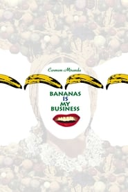 Carmen Miranda: Bananas Is My Business 1995