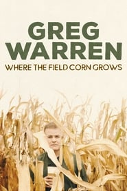 Greg Warren: Where the Field Corn Grows (2020) Watch Online Free