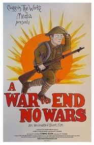 مشاهدة فيلم A War to End No Wars مترجم