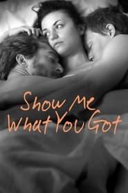 Show Me What You Got (2021) YIFY