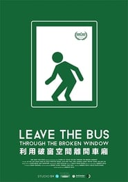 Leave the Bus Through the Broken Window (2019)