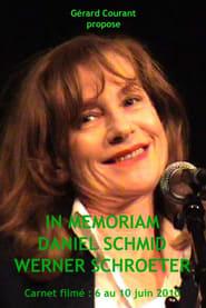 In Memoriam Daniel Schmid Werner Schroeter 2012