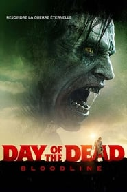 Day of the Dead : Bloodline en streaming