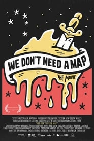 We Don't Need a Map (2017)
