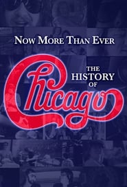 Now More Than Ever: The History of Chicago free movie