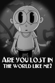 Are you lost in the world like me? (2016)