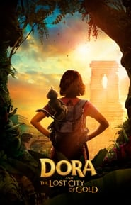 Watch Dora And The Lost City Of Gold 2019 Movie HD Online