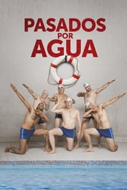 Pasados por agua (2018) Swimming with Men