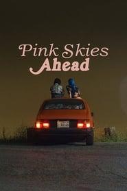 Pink Skies Ahead (2020)
