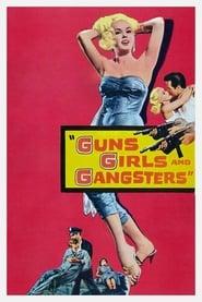 Armes à feu, les filles et les Gangsters
