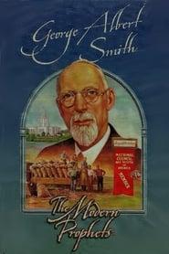 George Albert Smith: The Modern Prophets
