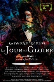 Raymond Roussel: The Day of Glory